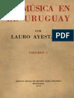 Lauro Ayestaran - 1953 - La musica en el Uruguay vol.1.pdf
