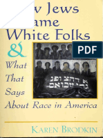 Karen Brodkin - How Jews Became White Folks and What That Says About Race in America-Rutgers University Press (1998).pdf