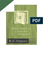 ¿Como Deberia Pensar Sobre El Dineo - R.C. Sproul