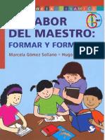 Zemelman, Hugo & Gomez, Marcela - La Labor Del Maestro - Formar y Formarse
