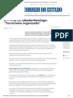 Correio Do Estado - Editorial de Sábado_domingo_ _Terrorismo Organizado_ - Correio Do Estado