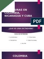 Dictadura Colombia,Nicaragua y Cuba