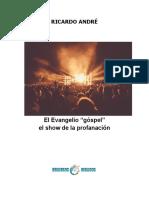 El Evangelio Gospel El Show de La Profanación (Ricardo André)