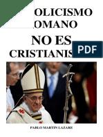 Catolicismo Romano No Es Cristianismo