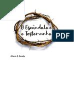 O Escandalo e o Testemunho - Clavio J. Jacinto