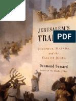 Jerusalem's Traitor, Josephus, Masada, and the Fall of Judea - Desmond Seward.pdf