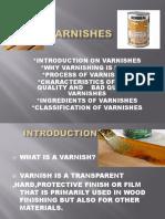 Varnishes Bodu and Demo