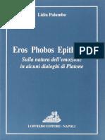 Lidia Palumbo - Eros, Phobos, Epithymia. Sulla natura dell'emozione in alcuni dialoghi di Platone-Loffredo (2001).pdf