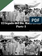 Edgar Raúl Leoni Moreno - El Legado Del Dr. Raúl Leoni, Parte I