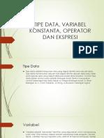 UNM-TKI1-KB3-PPT4-Tipe Data, Variabel, Konstanta, Operator, Dan Ekspresi