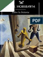 Hobsbawm, Eric - Sobre la historia (Libro Completo).pdf