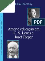 AMOR E EDUCAÇÃO EM C.S LEWIS E JOSEF PIEPER - ENIO STAROSKY.pdf