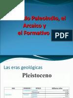 El Periodo Paleoindio ,El Arcaico y El Formativo