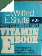 Vitamin E - Dr. Wilfrid E. Shute's Complete Updated Vi - Shute, Wilfrid E., 1907