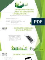 Apresentação Tópicos Em Meio Ambiente-Descarte Lixo Eletrônico
