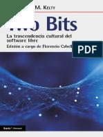 C hristopher M. K elty two bits LA TRASCENDENCIA CULTURAL DEL SOFTWARE LIBRE