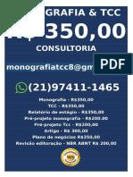 Monografia e Tcc R$ 348,00 monografiatcc99@gmail.com R. Recife, 2-102 - Bairro Vera CruzAparecida de Goiânia - GO, cep 74976-250-16.826072, -49.244580