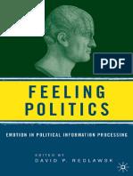 David P. Redlawsk (edFeeling Politics_ Emotion in Political Information Processing-Palgrave Macmillan US (2006).pdf