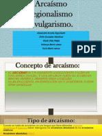 Español Arcaico Vulgarismo y Regionalismo