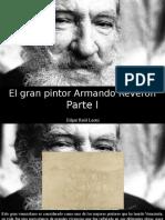 Edgar Raúl Leoni - El Gran Pintor Armando Reverón, Parte I