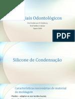 Materiais Odontológicos Silicones de Adição e Condensação