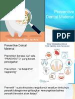 Preventive Dental Material
