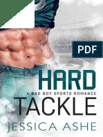 Hard Tackle - A Bad Boy Sports Romance by Jessica Ashe.epub