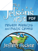 (LvMI) Jeffrey a. Tucker - It's a Jetsons World_ Private Miracles and Public Crimes-Ludwig Von Mises Institute (2011)