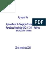 Apresentação da Delegação Brasileira sobre a Revisão da Resolução GMC nº 73/97 – Aditivos em produtos cárneos