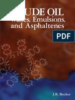1-J. R. Becker Crude Oil Waxes, Emulsions, and Asphaltenes.pdf