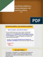Los Servidores Públicos y Su Profesionalizacion