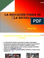 laeducacinfueradelaescuelajaumetrilla-090319210448-phpapp02.pdf