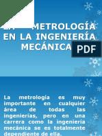 LA METROLOGIA EN LA ING MECANICA