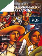 Paco Ignacio Taibo II - Rivoluzionario di passaggio.pdf
