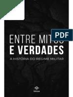 Entre Mitos e Verdades - A História Do Regime Militar