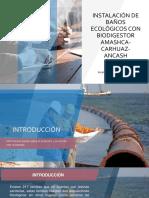 INSTALACIÓN DE BAÑOS ECOLOGICOS CON BIODIGESTOR – AMASHCA-CARHUAZ-ANCASH.pptx