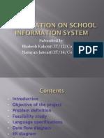 Presentation on School Information System
