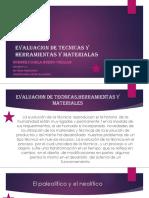 EVALUACION DE TECNICAS Y HERRAMIENTAS Y MATERIALAS.pptx