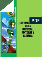 TEMA CONTAMINACIÓN DE LA BIOSFERA, FACTORES Y CAUSALES