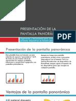 Presentación  pantalla panorámica