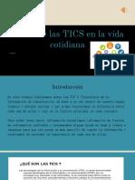 El Uso de Las TICS en La Vida Cotidiana