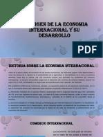 EL ORIGEN DE LA ECONOMIA INTERNACIONAL Y SU DESARROLLO.pptx