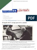 El Legado Del P. Arrupe Para La Fe y Misión _ Reflexión y Liberación