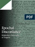Veronique M. Foti - Epochal Discordance_ Holderlin's Philosophy of Tragedy (S U N Y Series in Contemporary Continental Philosophy) (2006).pdf