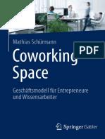 Mathias Schürmann (Auth.) - Coworking Space_ Geschäftsmodell Für Entrepreneure Und Wissensarbeiter (2013, Gabler Verlag).de.en