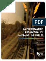 la preservacion audiovisual en la era de los pixeles.pdf