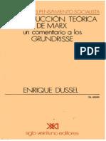 Enrique Dussel - La producción teórica de Marx - Un comentario a los Grundrisse.pdf