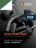 GUIA Para Pais-Mundo Dos Videojogos-Riscos e Benefícios