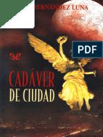 Hernandez Luna, Juan - Cadaver de ciudad [46190] (r1.0).epub