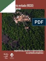Vários. Desmatamento evitado (REDD) e povos indígenas experiências, desafios e oportunidades no contexto amazônico
